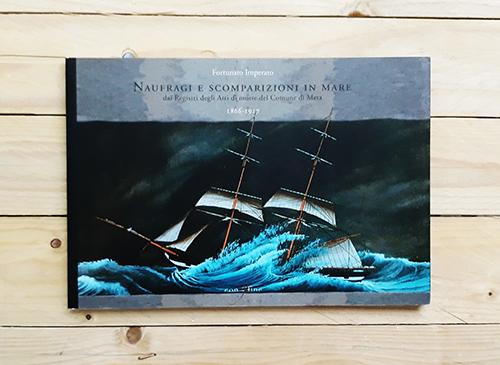 Naufragi e scomparizioni in mare. Dai registri degli Atti di more del comune di Meta. 1866-1917