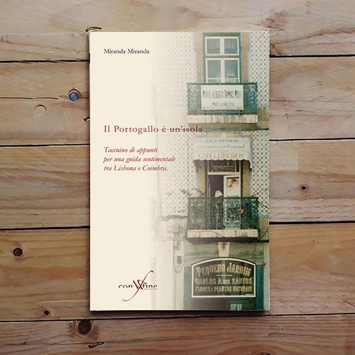 Il portogallo è un'isola | Taccuino di appunti per una guida sentimentale tra Lisbona e Coimbra.