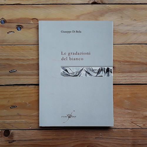 Giuseppe di Bella | Gradazioni Di Bianco - collana Sete di con-fine