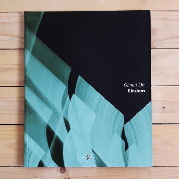 Gianni Otr | Illusions - collana passeurs di con-fine