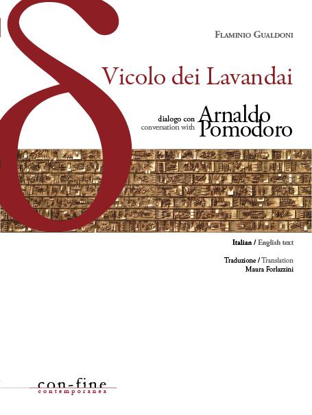 Vicolo dei Lavandai - Flaminio Gualdoni e Arnaldo Pomodoro
