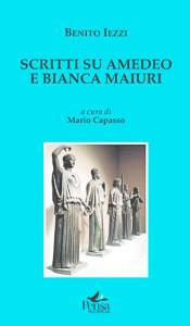 Benito Iezzi - Scritti su Amedeo e Bianca Maiuri