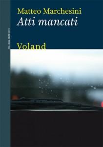 Atti Mancati di Matteo Marchesini