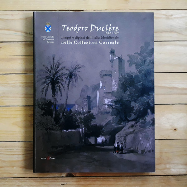 AA.VV. | Teodoro Duclère. Disegni e dipinti dell'Italia meridionale nelle collezioni Correale