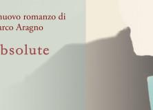 Absolute - Il Romanzo di Marco Aragno per con-fine edizioni