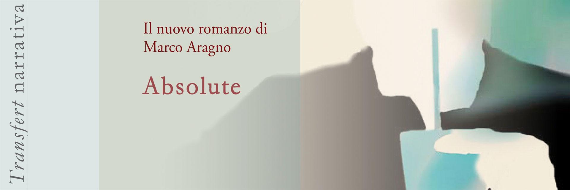 Absolute-il-nuovo-romanzo-di-Marco-Aragno