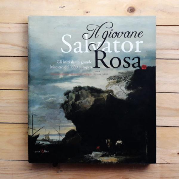 Il giovane Salvator Rosa. Gli inizi di un grande maestro del Seicento europeo