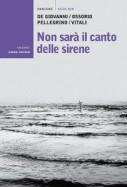 Non sarà il canto delle sirene di Maurizio de Giovanni, Antonella Ossorio, Carmen Pellegrino e Nando Vitali