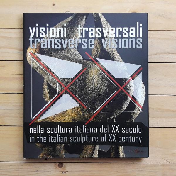Visioni trasversali nella scultura italiana del XX secolo