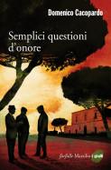 Semplici questioni d'onore di Domenico Cacopardo