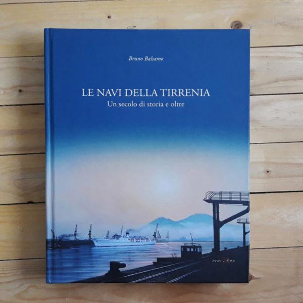 Le navi della Tirrenia. Un secolo di storia e oltre