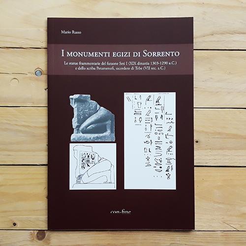 I monumenti egizi di Sorrento - Le statue frammentarie del faratone Seti I e dello scripta Petamenofi, sacerdote di Tebe | Collana Athena di con-fine