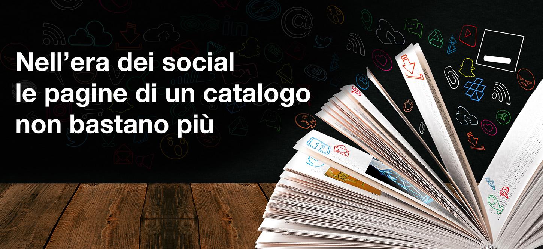 Nell'era dei social le pagine di un catalogo non bastano più